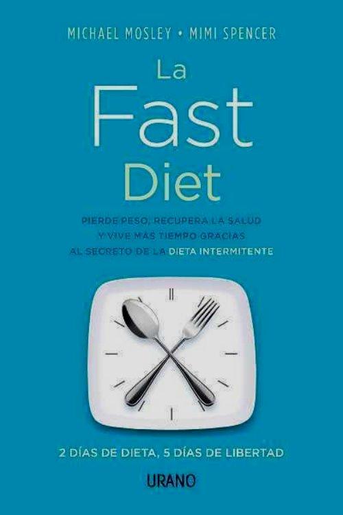 Conoce la nueva The Fast Diet para adelgazar