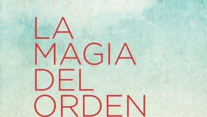 La magia del orden, el libro que cambiará tu vida