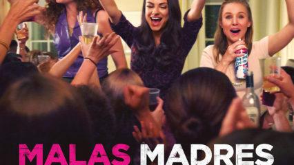 Malas Madres, la película del verano